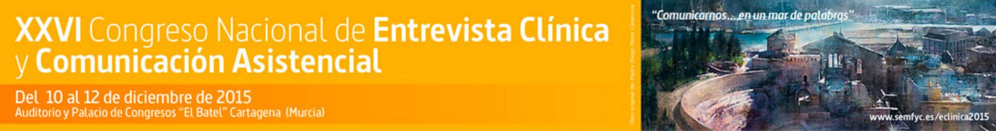 XXVI Congreso Nacional de Entrevista Clinica y comunicación asistencial